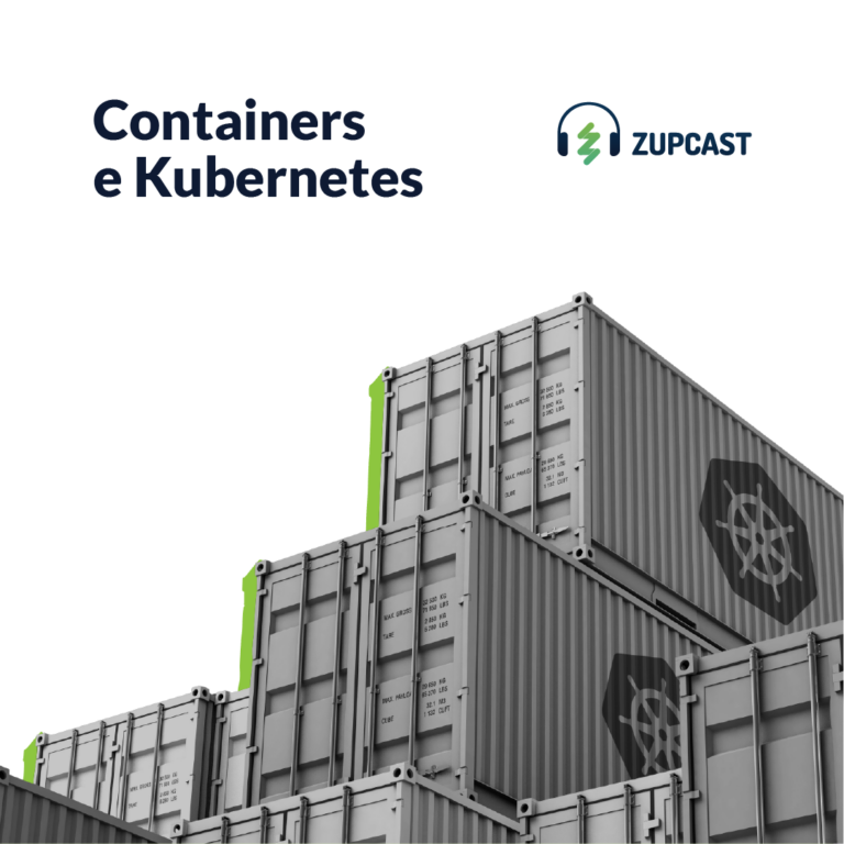 Zupcast: Containers e Kubernetes