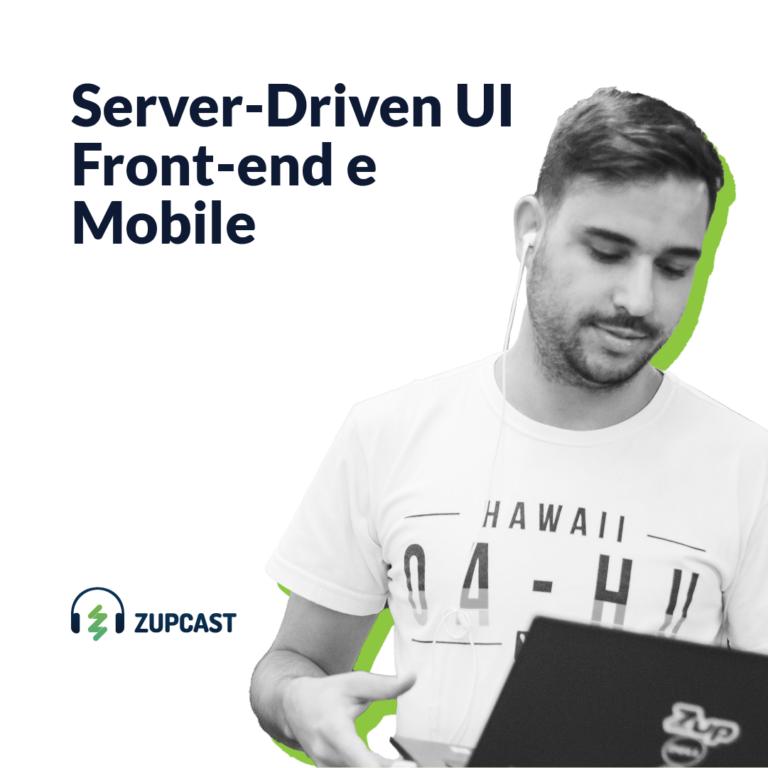 Zupcast: Server-Driven UI Front-end e Mobile