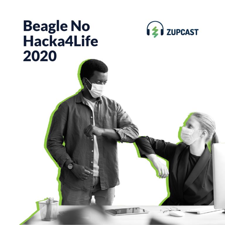 Zupcast: Beagle no Hacha4life 2020