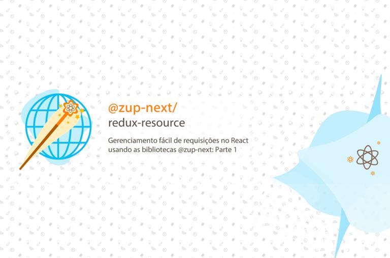Gerenciamento de Requisições React com bibliotecas @zup-next: P1