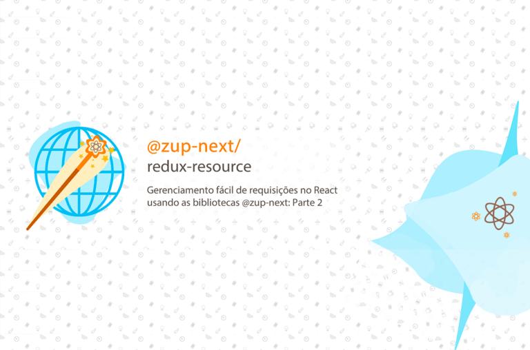 Gerenciamento de Requisições React com bibliotecas @zup-next: P2