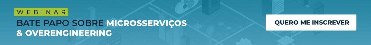 webinar microsserviços e overengineering