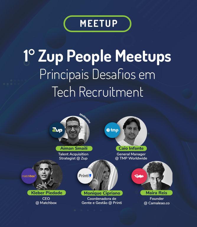1° Zup People Meetups – Principais Desafios em Tech Recruitment