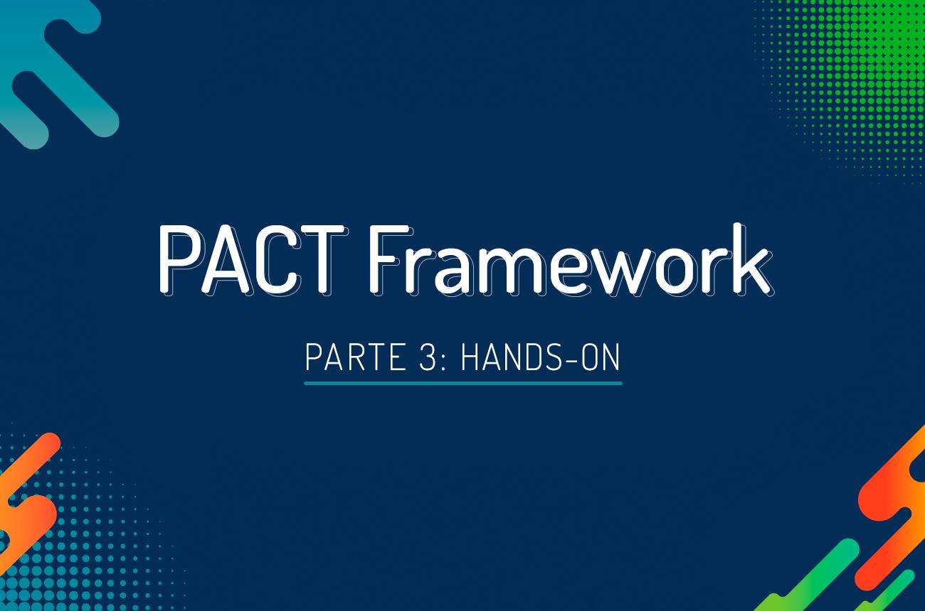 Testes de Contratos com PACT Framework  #3 - Hands-on