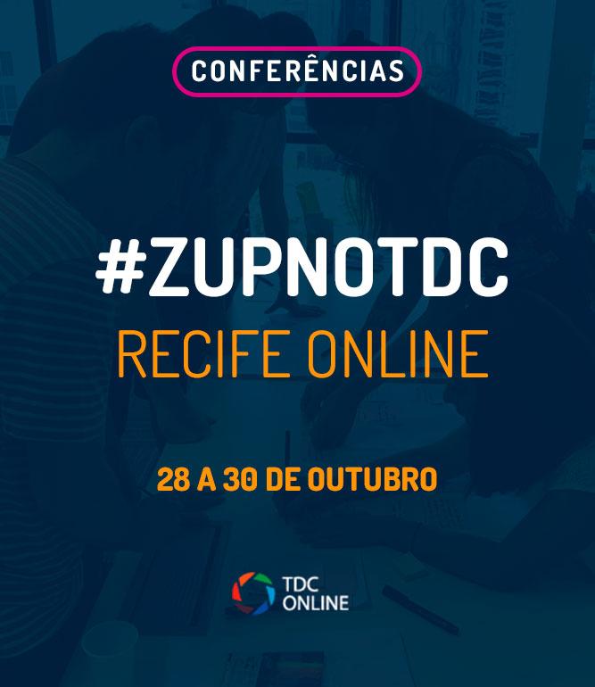 #ZupnoTDC: Recife Online