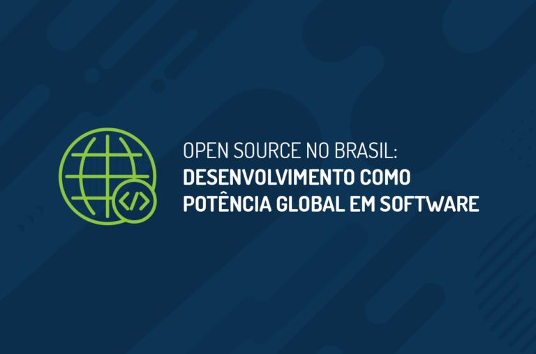 Open Source no Brasil: Desenvolvimento como Potência Global em Software
