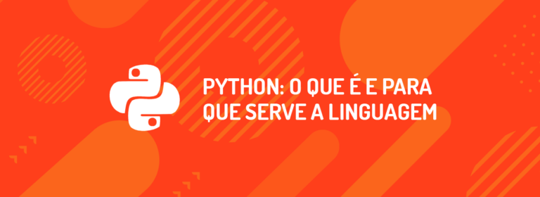 Python: O que é e para que Serve a Linguagem
