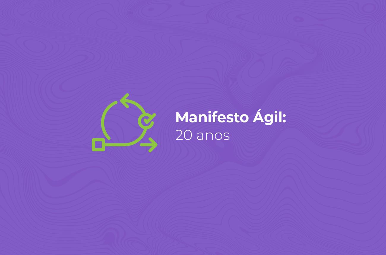 Manifesto Ágil: 20 anos