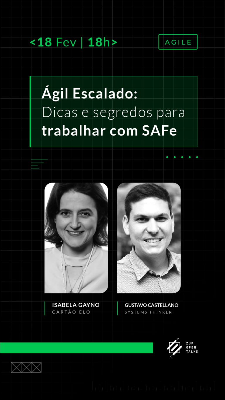 Ágil Escalado: Trabalhando com SAFe | Zup Open Talks