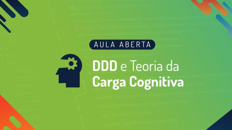 DDD e Teoria da Carga Cognitiva