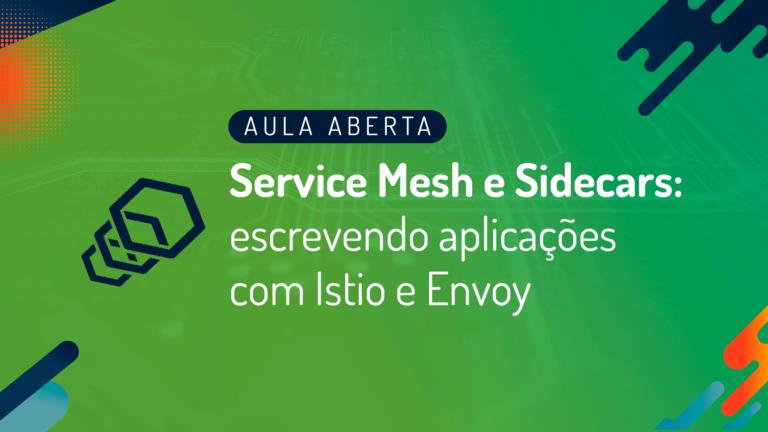 Webinar: Service Mesh e Sidecards