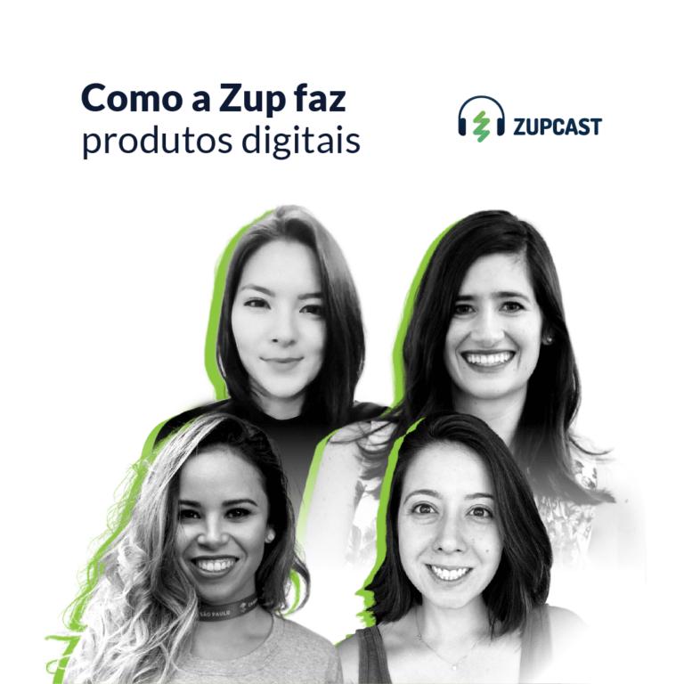 Zupcast: Como a Zup faz produtos digitais