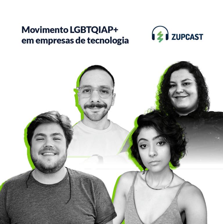 zupcast Movimento LGBTQIAP+ em empresas de tecnologia